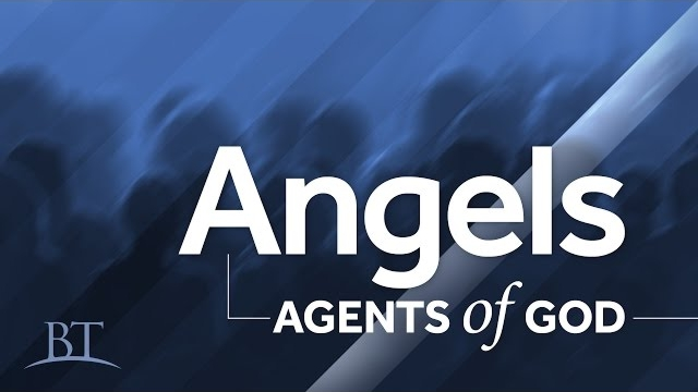 Angels: Agents of God