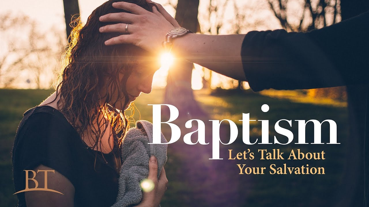 Baptism: Let's Talk About Your Salvation