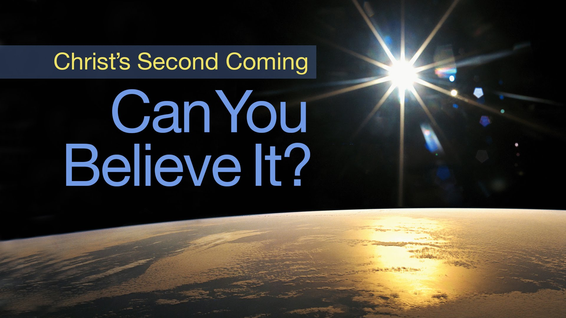 Christ's Second Coming: Can You Believe It?