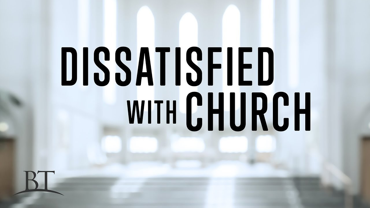 Dissatisfied with Church
