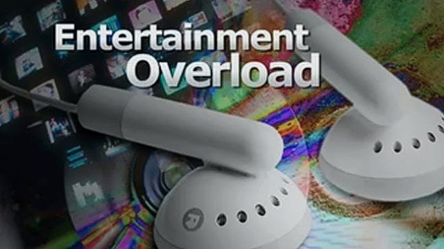 Entertainment Overload
