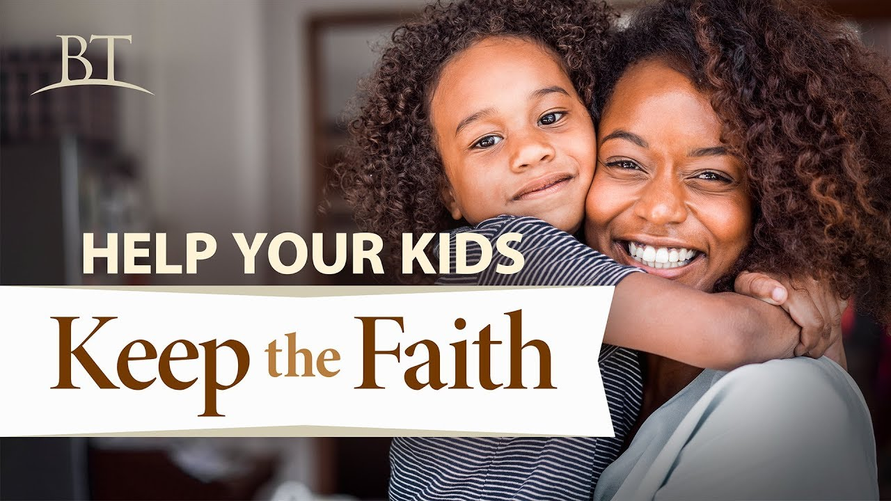 Help Your Kids Keep the Faith