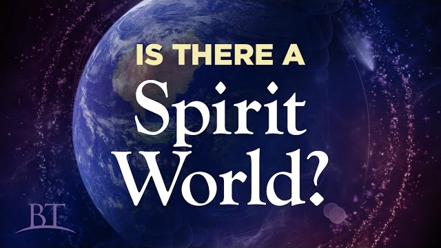 Is There a Spirit World?