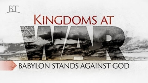Kingdoms at War: Babylon Stands Against God
