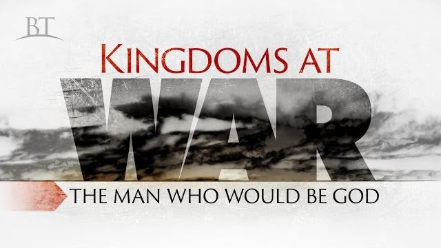 Kingdoms at War: The Man Who Would Be God