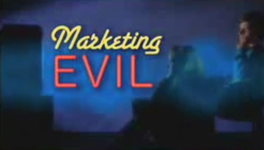 Marketing Evil