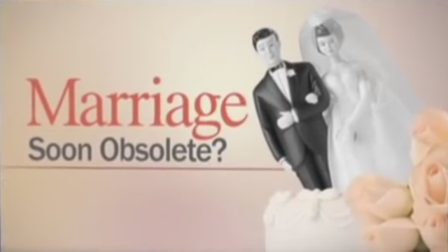 Marriage: Soon Obsolete?