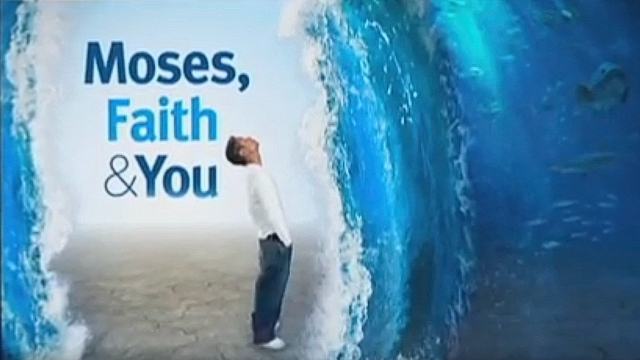 Moses, Faith and You