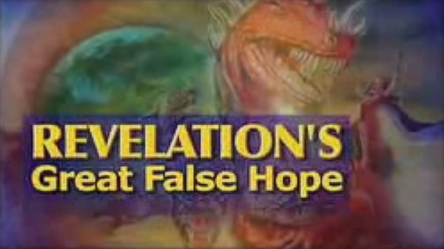 Revelation's Great False Hope