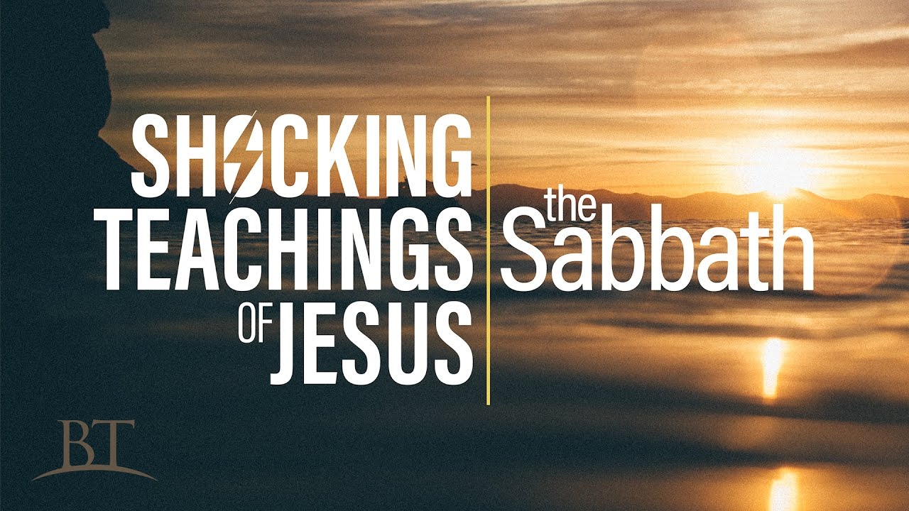 Shocking Teachings of Jesus: The Sabbath