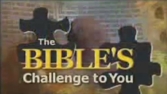 The Bible's Challenge to You
