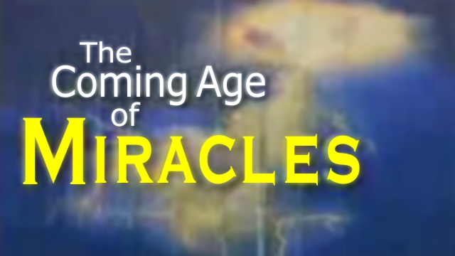 The Coming Age of Miracles