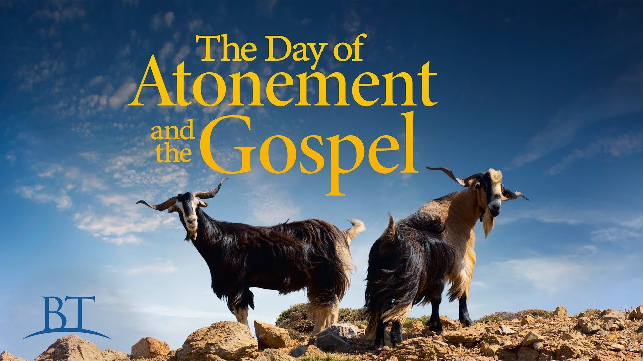 The Day of Atonement and the Gospel