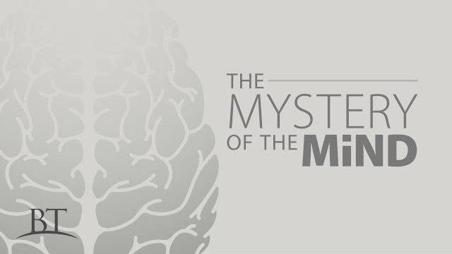 The Mystery of the Mind