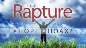 The Rapture: Hope or Hoax?