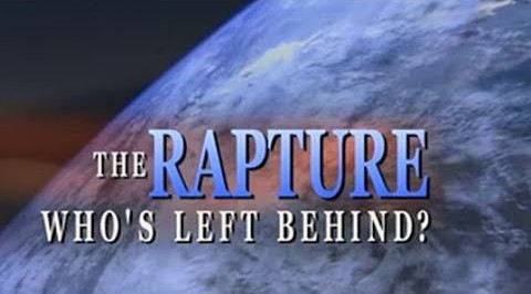 The Rapture: Who's Left Behind?