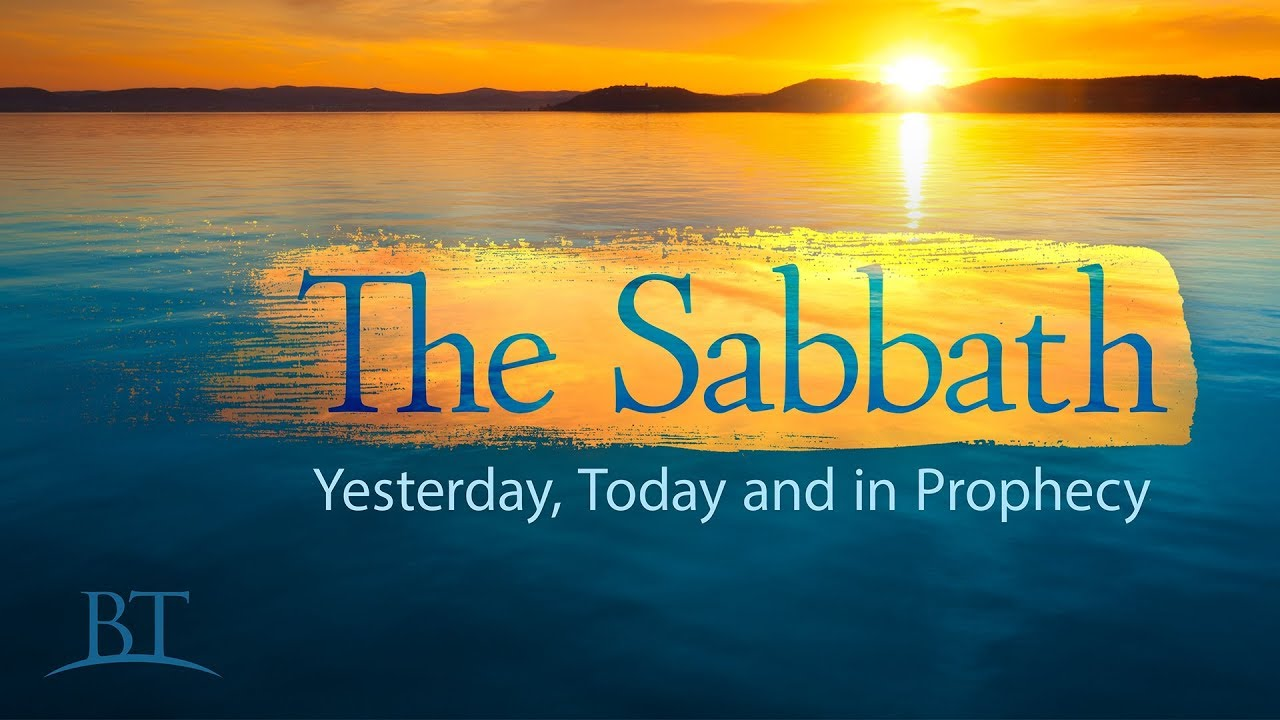 The Sabbath: Yesterday, Today and in Prophecy