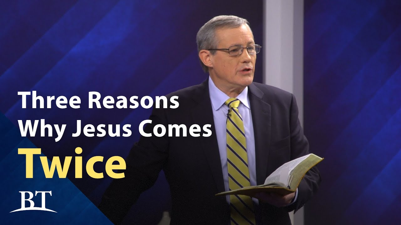 Three Reason Why Jesus Comes Twice