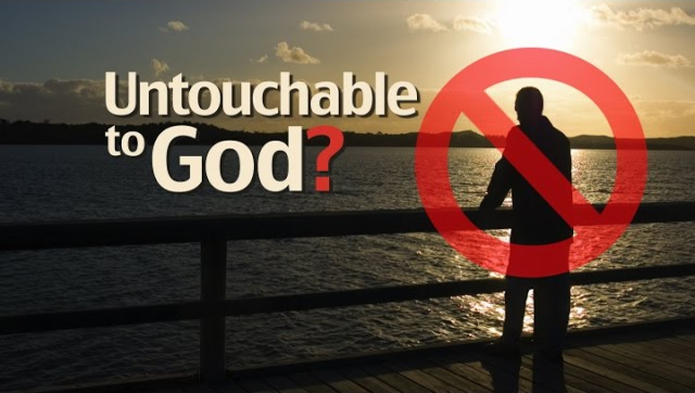 Untouchable to God?