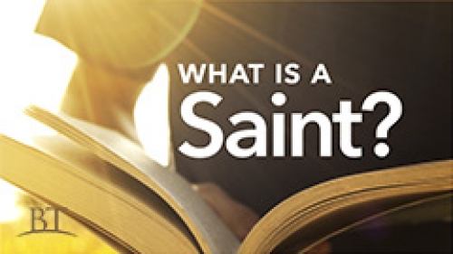 What Is a Saint?