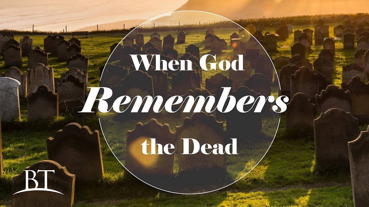 When God Remembers the Dead