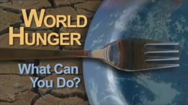 World Hunger What Can You Do?