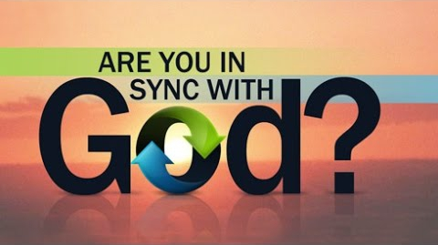 Are You in Sync with God?