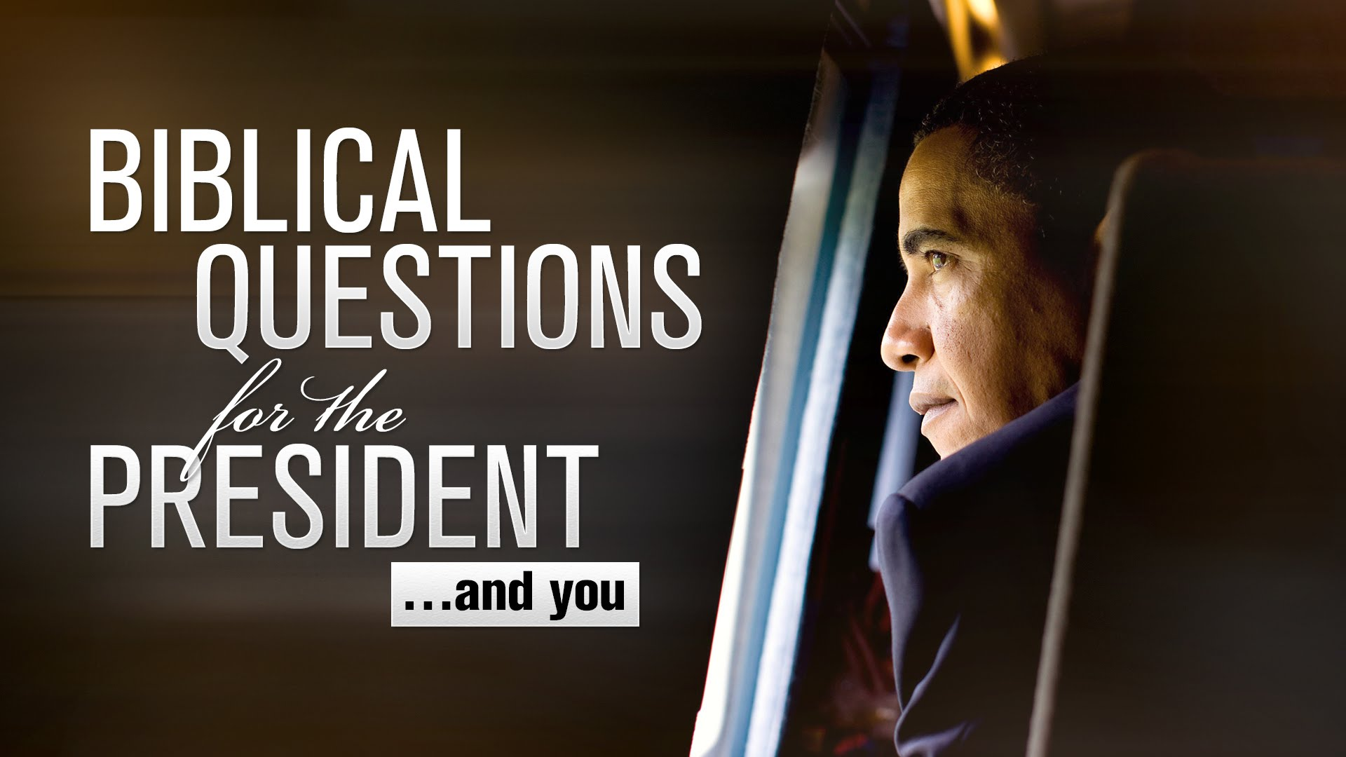 Biblical Questions for the President and You