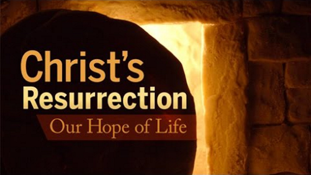 Christ's Resurrection: Our Hope of Life