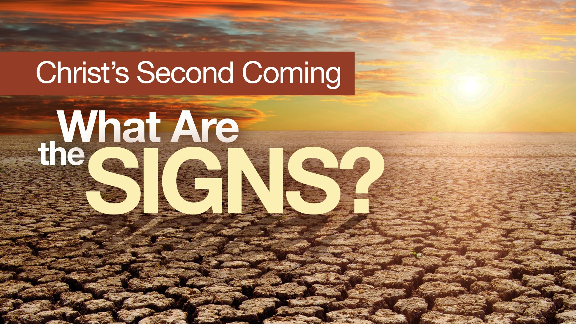 Christ's Second Coming: What Are the Signs?