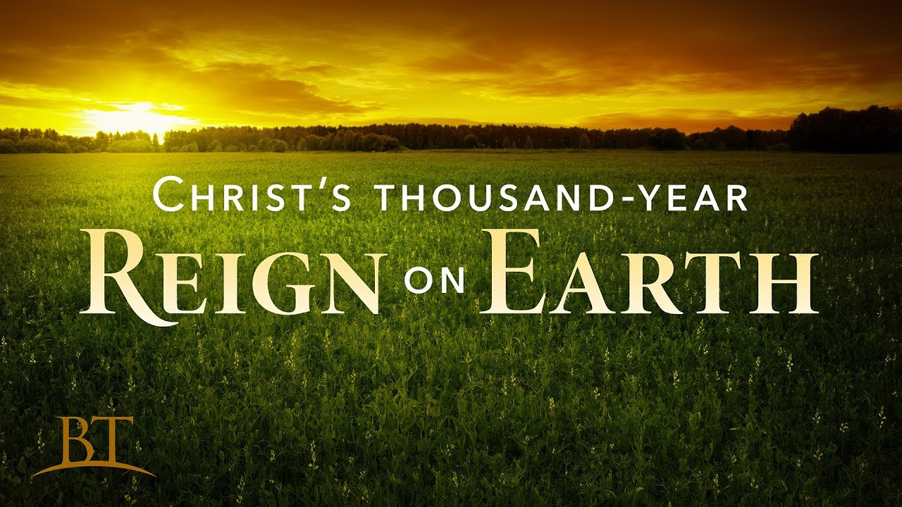 Christ's Thousand-Year Reign on Earth