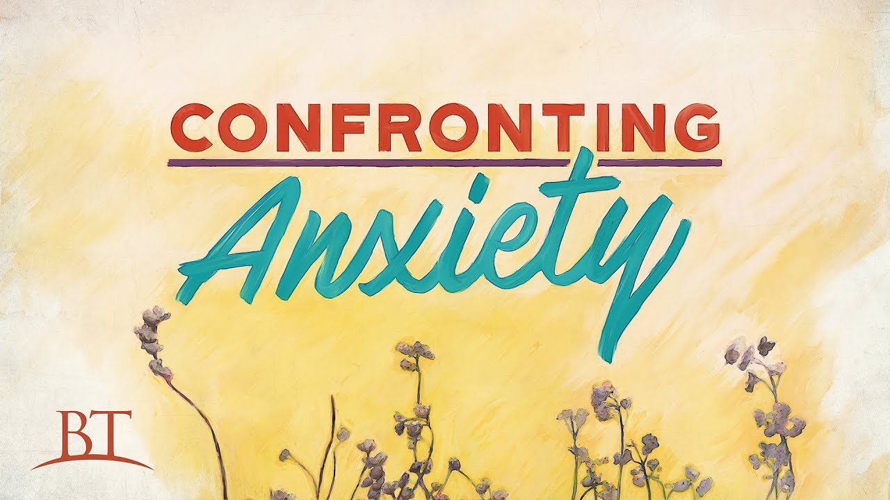 Confronting Anxiety