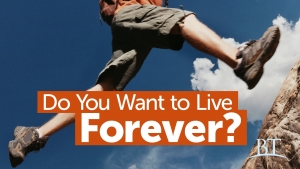 Do You Want to Live Forever?
