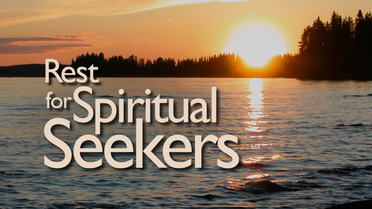 Rest for Spiritual Seekers