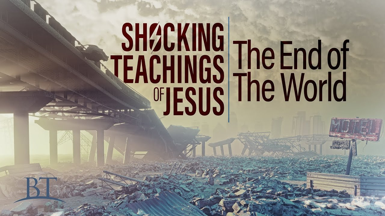 Shocking Teachings of Jesus: The End of the World