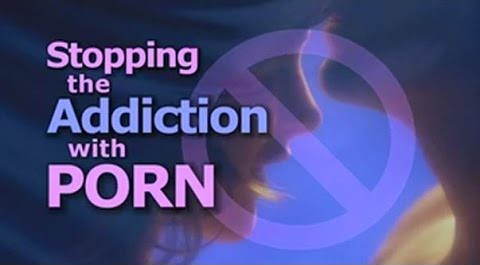 Stopping the Addiction with Porn