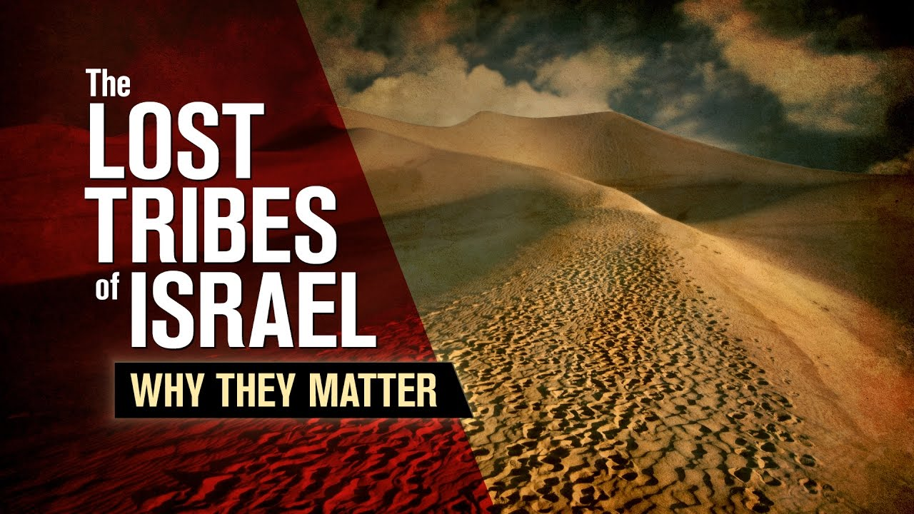 The Lost Tribes of Israel: Why They Matter
