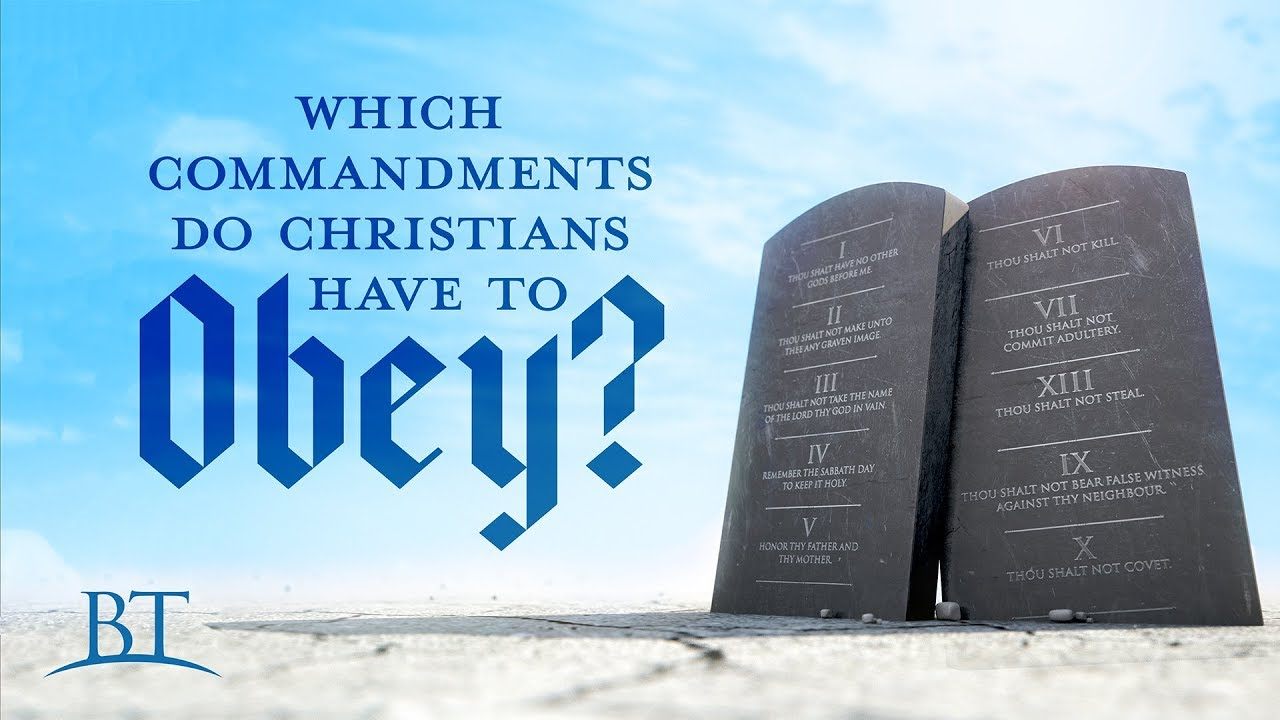 Which Commandments Do Christians Have to Obey?