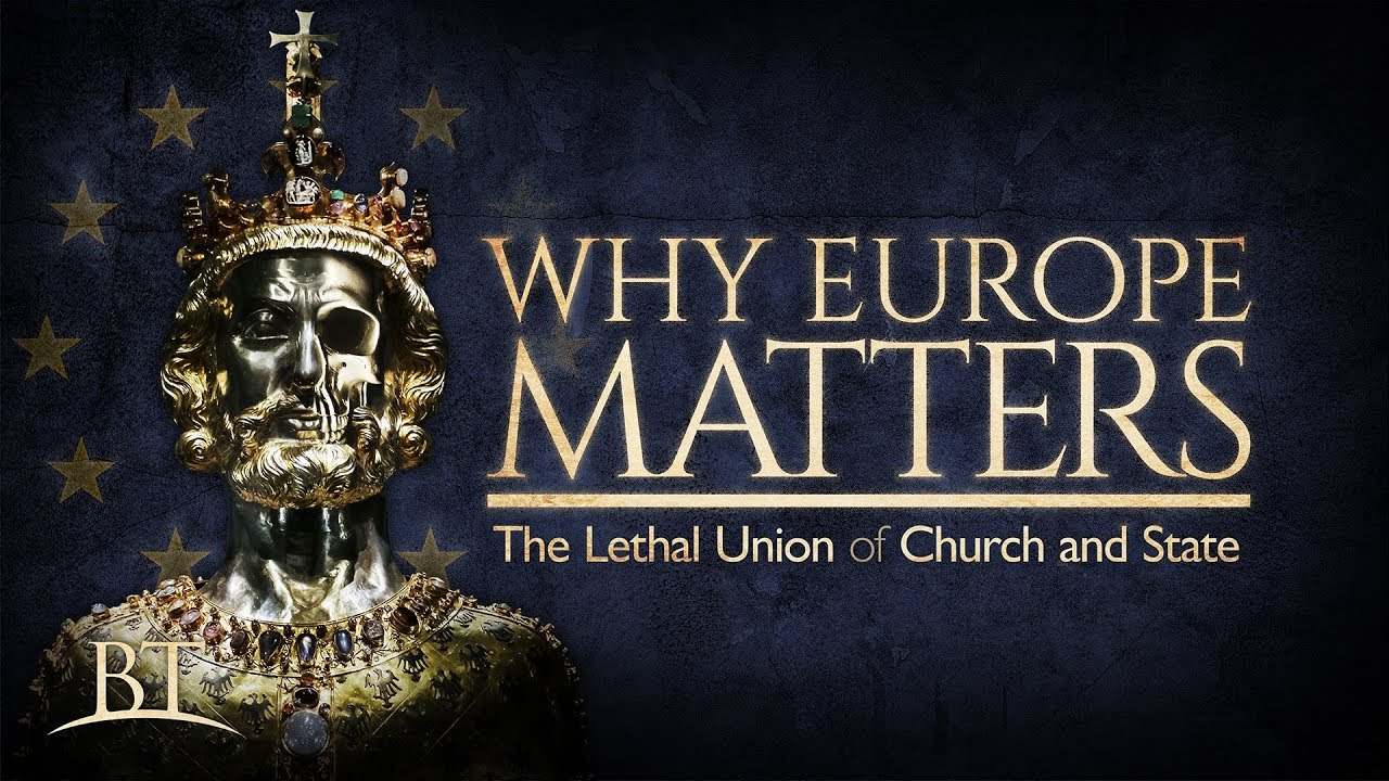 Why Europe Matters: The Lethal Union of Church and State