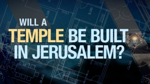 Will a Temple Be Built in Jerusalem?
